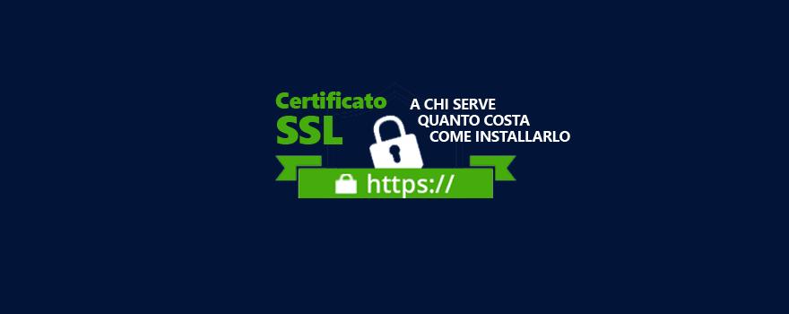 Il certificato SSL per il vostro sito: quando serve, quanto costa e come installarlo.