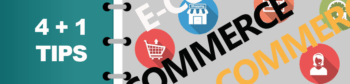 E-Commerce: 4 + 1 cose indispensabili.