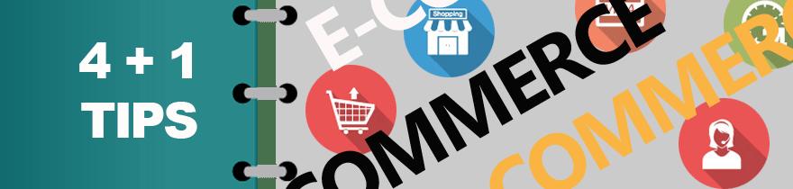 E-Commerce: 4 + 1 cose indispensabili.